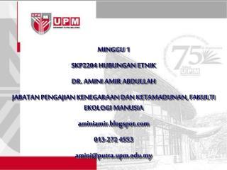 MINGGU 1 SKP2204 HUBUNGAN ETNIK DR. AMINI AMIR ABDULLAH