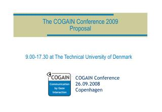 The COGAIN Conference 2009 Proposal