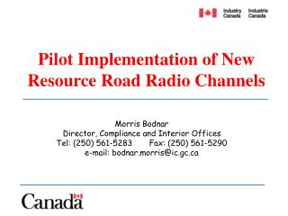 Pilot Implementation of New Resource Road Radio Channels