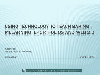 Using technology to teach baking :  mlearning ,  eportfolios  and web 2.0