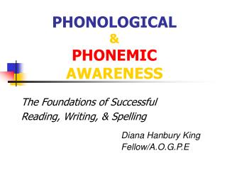 PHONOLOGICAL & PHONEMIC  AWARENESS