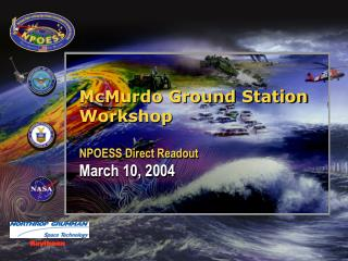 McMurdo Ground Station Workshop NPOESS Direct Readout March 10, 2004