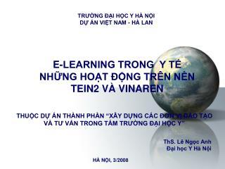 E-LEARNING TRONG  Y TẾ  NHỮNG HOẠT ĐỘNG TRÊN NỀN  TEIN2 VÀ VINAREN