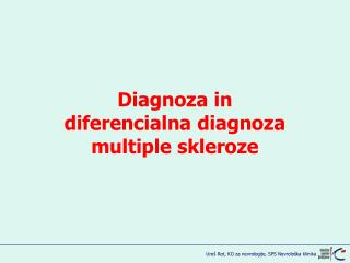 Diagnoza in  diferencialna diagnoza  multiple skleroze