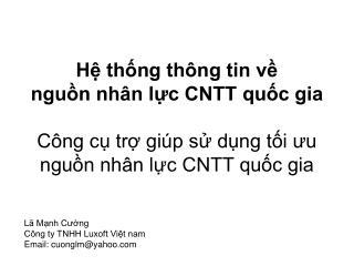 Lã Mạnh Cường Công ty TNHH Luxoft Việt nam Email: cuonglm@yahoo