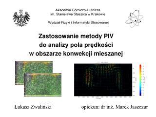 Zastosowanie metody PIV  do analizy pola prędkości  w obszarze konwekcji mieszanej