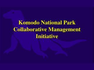 Komodo National Park  Collaborative Management Initiative