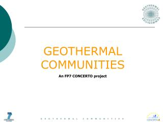 GEOTHERMAL COMMUNITIES An FP7 CONCERTO project