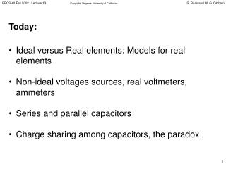 Today:    Ideal versus Real elements: Models for real elements