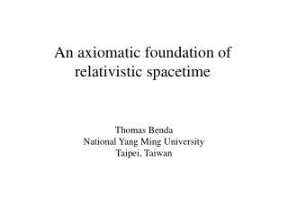 An axiomatic foundation of relativistic spacetime