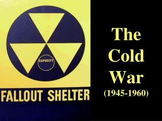 The Cold War (1945-1960)