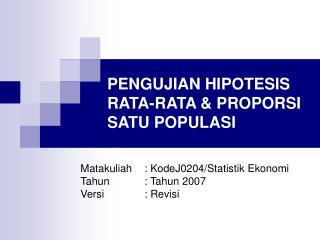 PENGUJIAN HIPOTESIS RATA-RATA & PROPORSI SATU POPULASI