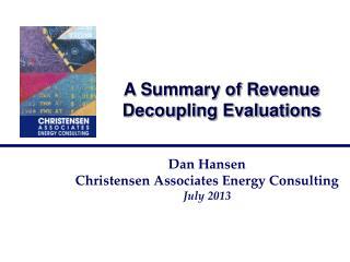 A Summary of Revenue Decoupling Evaluations