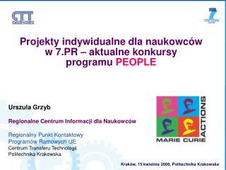 Projekty indywidualne dla naukowców  w 7.PR – aktualne konkursy programu  PEOPLE