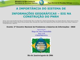 A IMPORTÂNCIA DO SISTEMA DE  INFORMAÇÕES GEOGRÁFICAS – SIG NA CONSTRUÇÃO DO PNRH