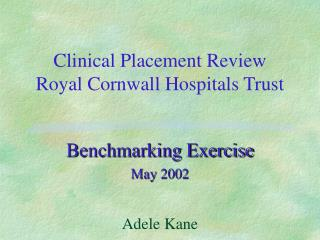 Clinical Placement Review Royal Cornwall Hospitals Trust