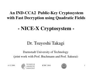 Dr. Tsuyoshi Takagi Darmstadt University of Technology
