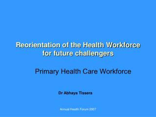 Reorientation of the Health Workforce  for future challengers