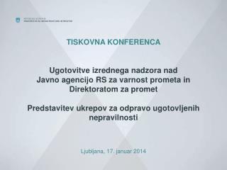 12.11.2013  (novinarska konferenca MNZ) 18.11.2013  (koordinacijski sestanek)