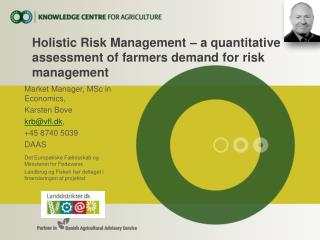 Holistic Risk Management � a quantitative assessment of farmers demand for risk management
