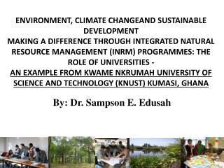 By:  Dr. Sampson E. Edusah