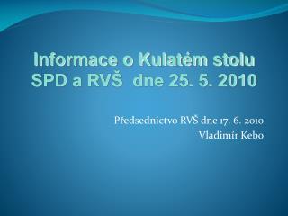 Předsednictvo RVŠ dne 17. 6. 2010 Vladimír Kebo