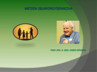 METODA OBJAWOWO-TERMICZNA PROF. DRA. N. MED. JOSEFA RÖTZERA
