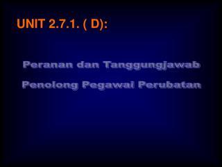 UNIT 2.7.1. ( D):