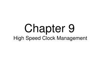 Chapter 9  High Speed Clock Management