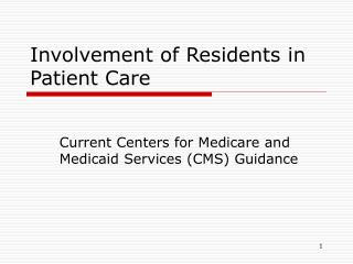 Involvement of Residents in Patient Care