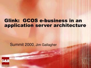 Glink:  GCOS e-business in an application server architecture