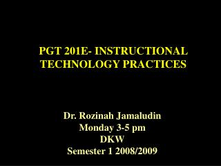 PGT 201E- INSTRUCTIONAL TECHNOLOGY PRACTICES