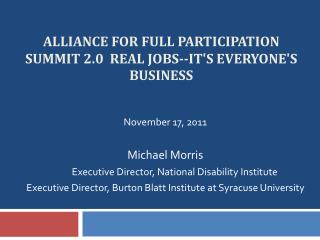 Alliance for full participation Summit  2.0  Real Jobs--It's Everyone's Business