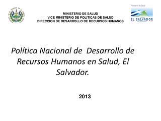 Política Nacional de  Desarrollo de Recursos Humanos en Salud, El Salvador.