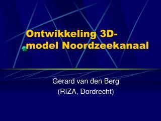 Ontwikkeling 3D- model Noordzeekanaal