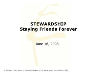 STEWARDSHIP  Staying Friends Forever