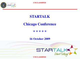 STARTALK Chicago Conference * * * * * 16 October 2009