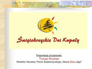 Organizatorzy Świętokrzyskich Dni Kupały: