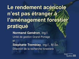 Le rendement acéricole n'est pas étranger à l'aménagement forestier pratiqué