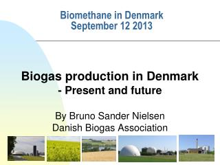 Biomethane in Denmark September 12 2013