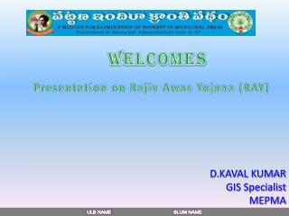 D.KAVAL KUMAR GIS Specialist MEPMA