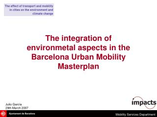 The integration of environmetal aspects in the Barcelona Urban Mobility Masterplan