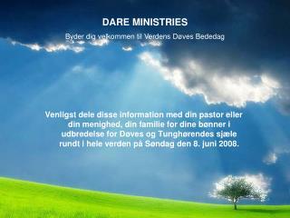 DARE MINISTRIES Byder dig velkommen til Verdens Døves Bededag