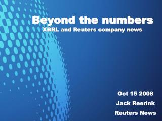 Beyond the numbers XBRL and Reuters company news