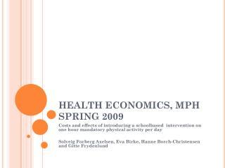 HEALTH ECONOMICS, MPH SPRING 2009