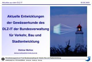 Aktuelle Entwicklungen der Gewässerkunde des  DLZ-IT der Bundesverwaltung  für Verkehr, Bau und