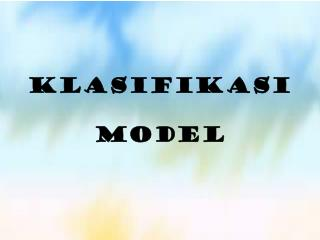 KLASIFIKASI MODEL