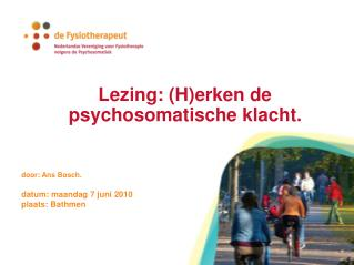Lezing: (H)erken de psychosomatische klacht.