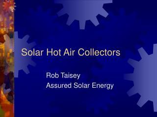 Solar Hot Air Collectors