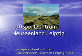 …ausgezeichnet mit dem Zukunftspreis Südraum Leipzig 2004